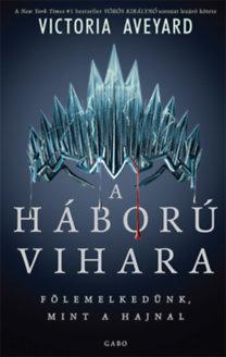 Victoria Aveyard: A háború vihara