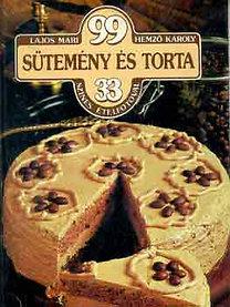 Lajos Mari-Hemző Károly: 99 sütemény és torta 33 színes ételfotóval