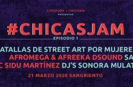 ChicasJam presentado por Chidasmx y Chulería.