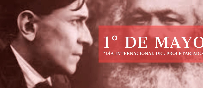 1° DE MAYO, Centenario de la admonición del Amauta Mariategui a los trabajadores
