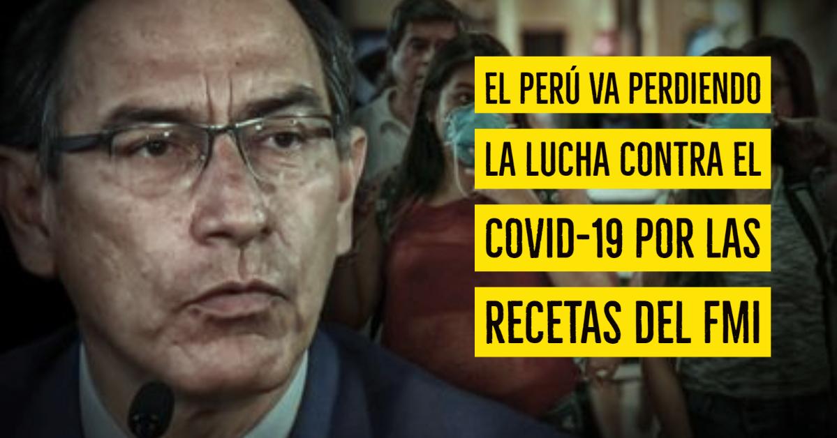 EL PERU VA PERDIENDO LA LUCHA CONTRA EL COVID 19, por las recetas del FMI