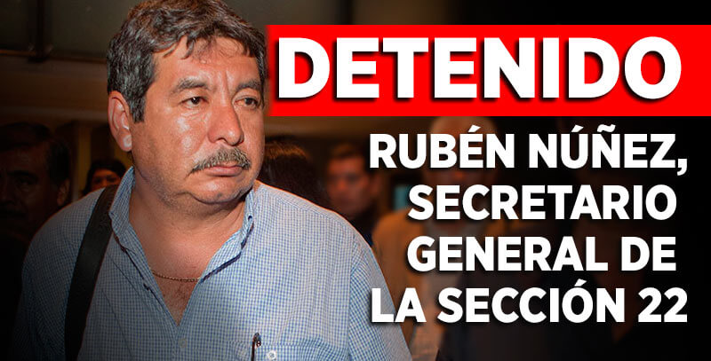 Detenido_Ruben_Nunez_Lider_Seccion22