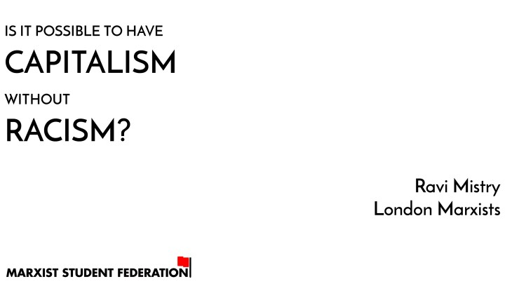 Myths of Marxism: is it possible to have capitalism without racism?