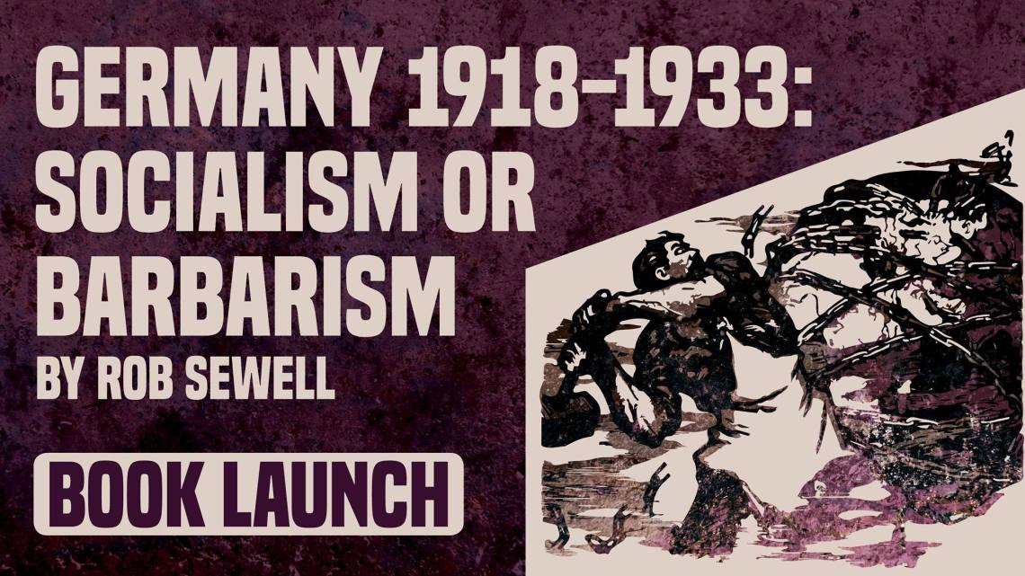 Book Launch: Germany 1918-33 – Socialism or Barbarism
