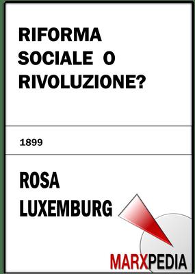 Rosa Luxemburg   Riforma sociale o Rivoluzione?