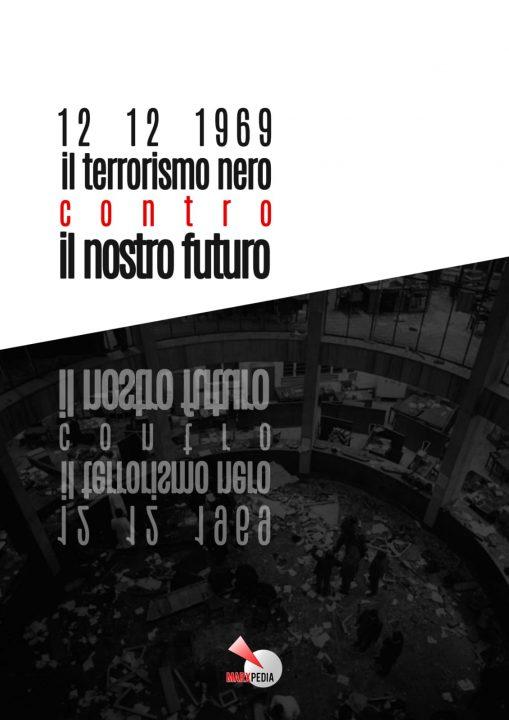 12 dicembre 1969: il terrorismo nero contro il nostro futuro