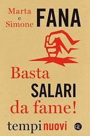Basta salari da fame?  Una lettura onesta del libro di Marta e Simone Fana.