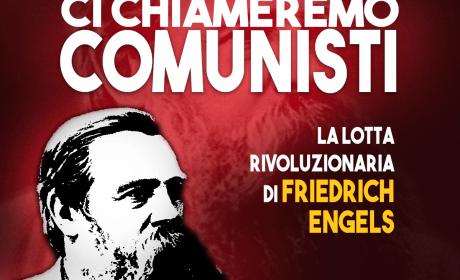 Ci chiameremo comunisti: la lotta rivoluzionaria di Friedrich Engels