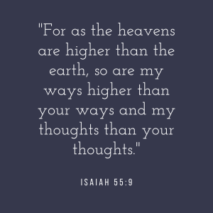 "A verse to reflect on in the middle of the storm: ""For as the heavens are higher than the earth, so are my ways higher than your ways and my thoughts than your thoughts."" Isaiah 55:9"
