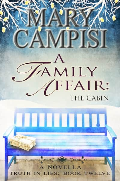 A Family Affair: The Cabin (Truth in Lies) by Mary Campisi