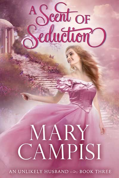 A Scent of Seduction (An Unlikely Husband) by Mary Campisi