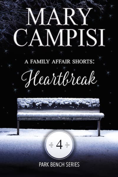 A Family Affair Shorts: Heartbreak (Park Bench Series) by Mary Campisi
