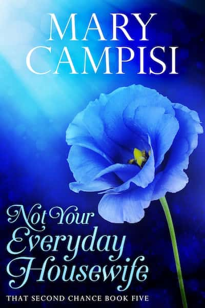 Not Your Everyday Housewife (That Second Chance) by Mary Campisi