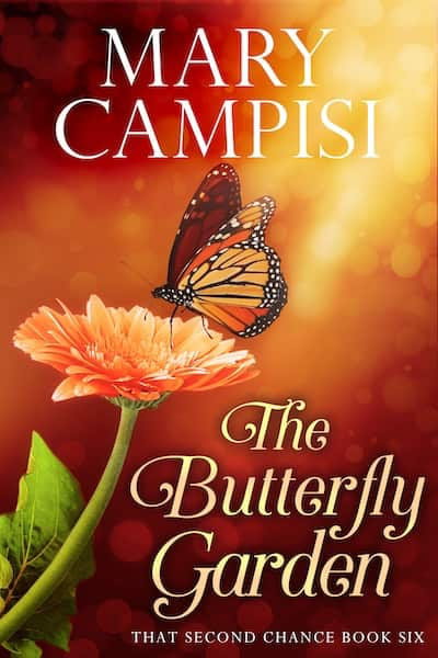 The Butterfly Garden (That Second Chance) by Mary Campisi