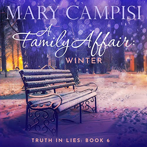 A Family Affair: Winter (Truth in Lies) by Mary Campisi