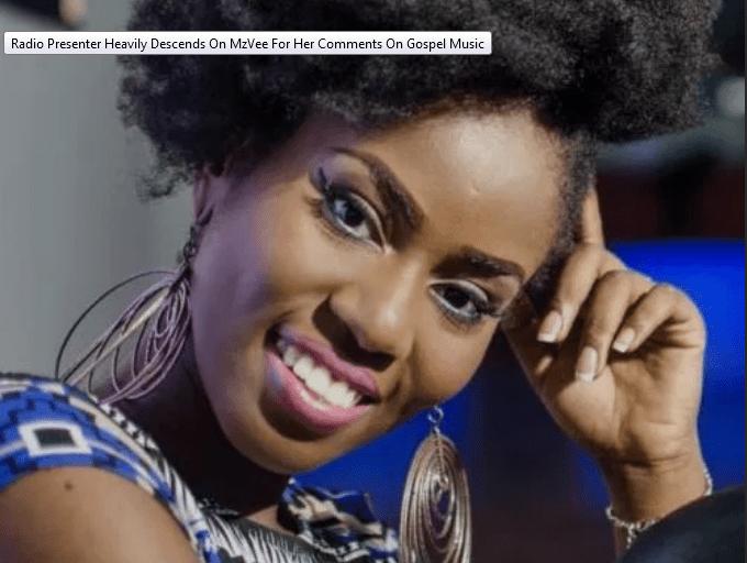 Radio Presenter Heavily Descends On MzVee For Her Comments On Gospel Music