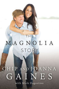 The Magnolia Story, Chip and Joanna Gaines