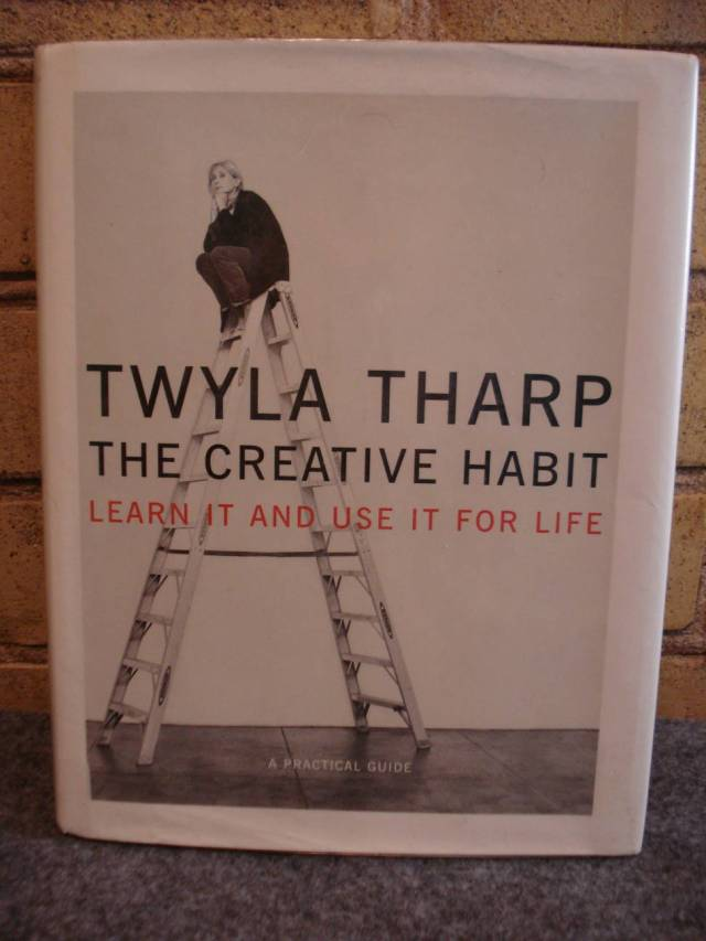 """Book: Twyla Tharp, """"The Creative Habit: Learn It and Use It for Life."""""""
