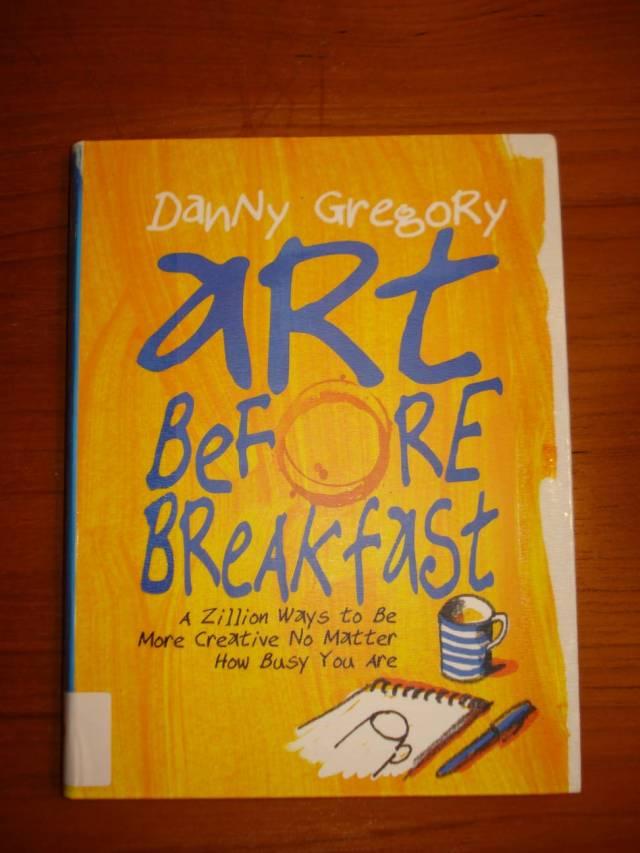 Book: Art Before Breakfast by Danny Gregory.