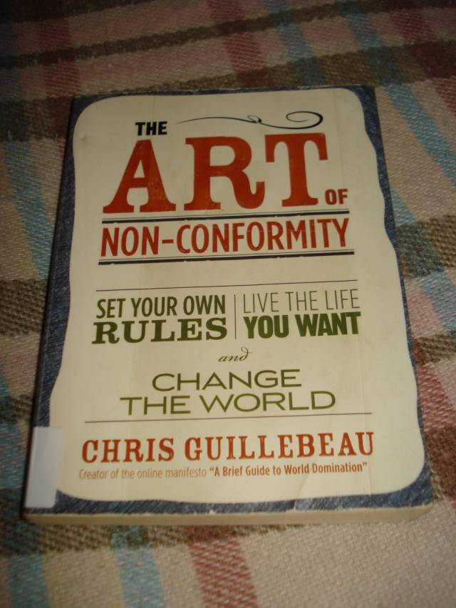 Book: The Art of Non-Conformity by Chris Guillebeau.