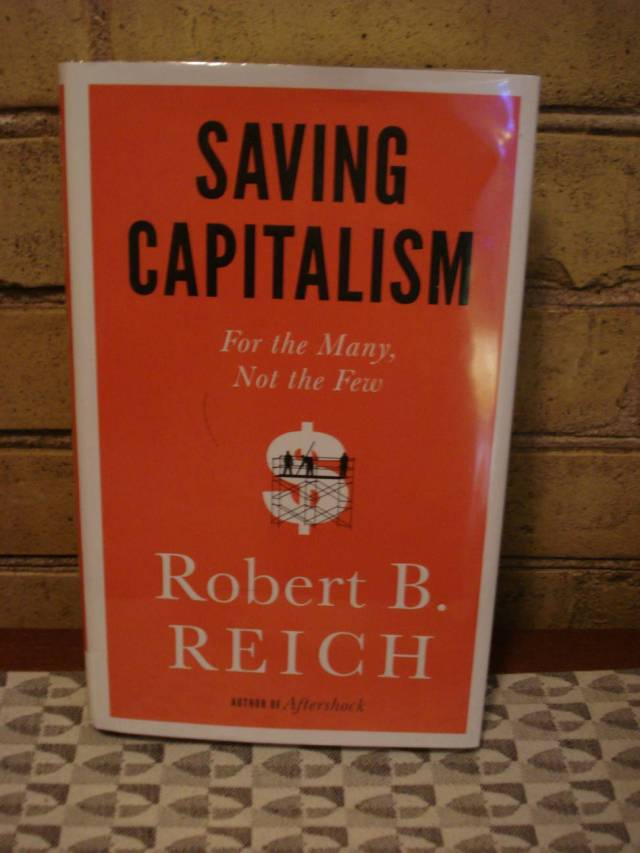 Book: Saving Capitalism: For the Many, Not the Few by Robert Reich.