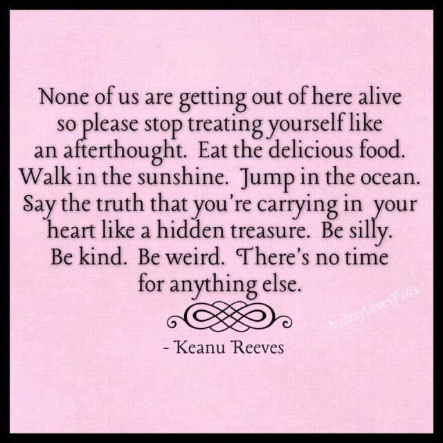 Keanu Reeves quote - meme found via Facebook, 2015.