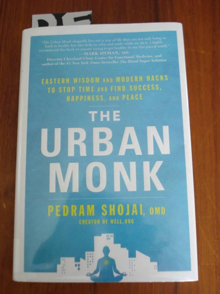 """The Urban Monk"" by Pedram Shojai."