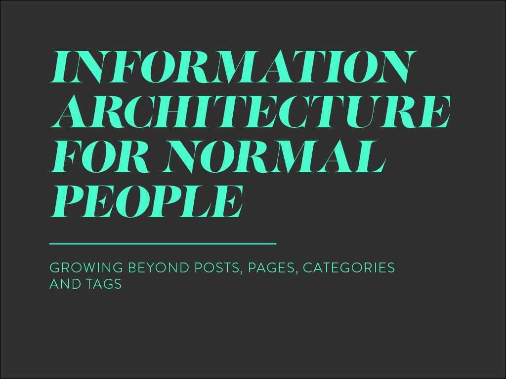 Cover slide: Information Architecture for Normal People