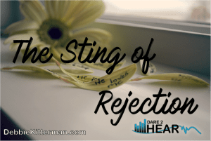 The Sting of Rejection ~ Perseverance Part #4