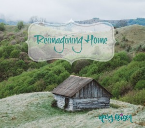 Sabbath Offerings ~ Reimagining Home