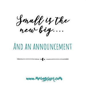Small is the New Big and an Announcement