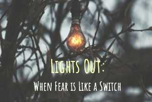 Lights Out: When Fear is Like a Switch