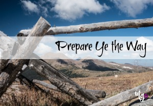 Prepare Ye the Way