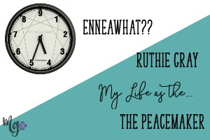 EnneaWhat?? My Life as the Peacemaker – Ruthie Gray