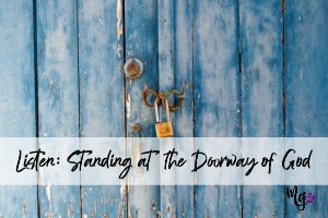 Listen: Standing at the Doorway of God