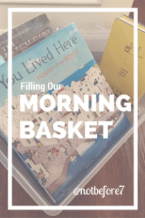 We began a new routine in our homeschool and gathered resources for a Morning Basket.