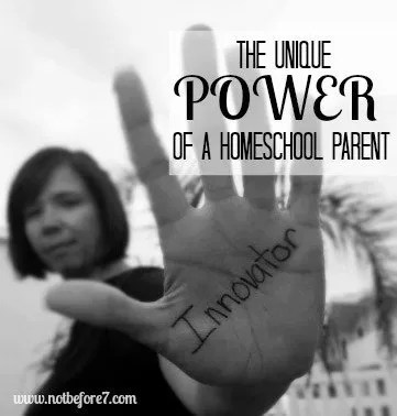 Innovation. The unique power of a Homeschool Parent. Every homeschooling parent is an innovator, bringing education into the 21st century.