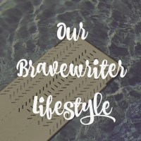 Our Brave Writer Lifestyle, Part II