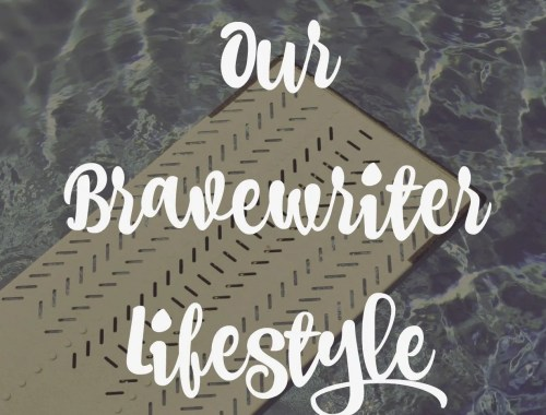 When we first attempted the Brave Writer Lifestyle, we dove in with both feet! Read about our first year!