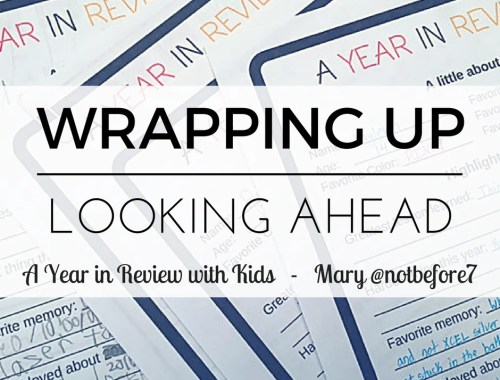 Click for your free PDF to wrap up the year with your kids and look ahead with plans for a new one!