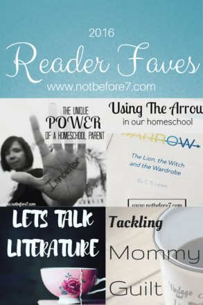 Here is the list of 2016 Reader Favorites for Not Before 7. Everything from Brave Writer to mom guilt. Check it out here.