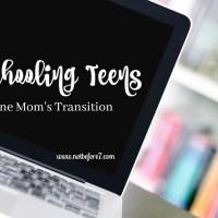 Homeschooling Teens: One Mom's Transition