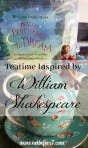 Food, books, and fun for a SHakespeare themed teatime.