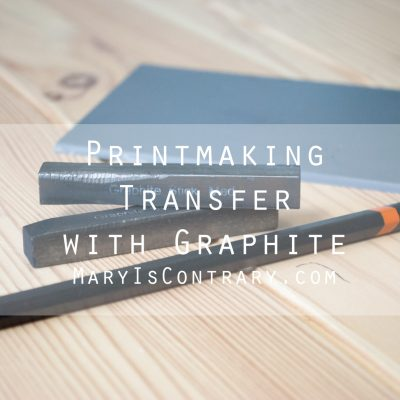 Printmaking Transfer with Graphite