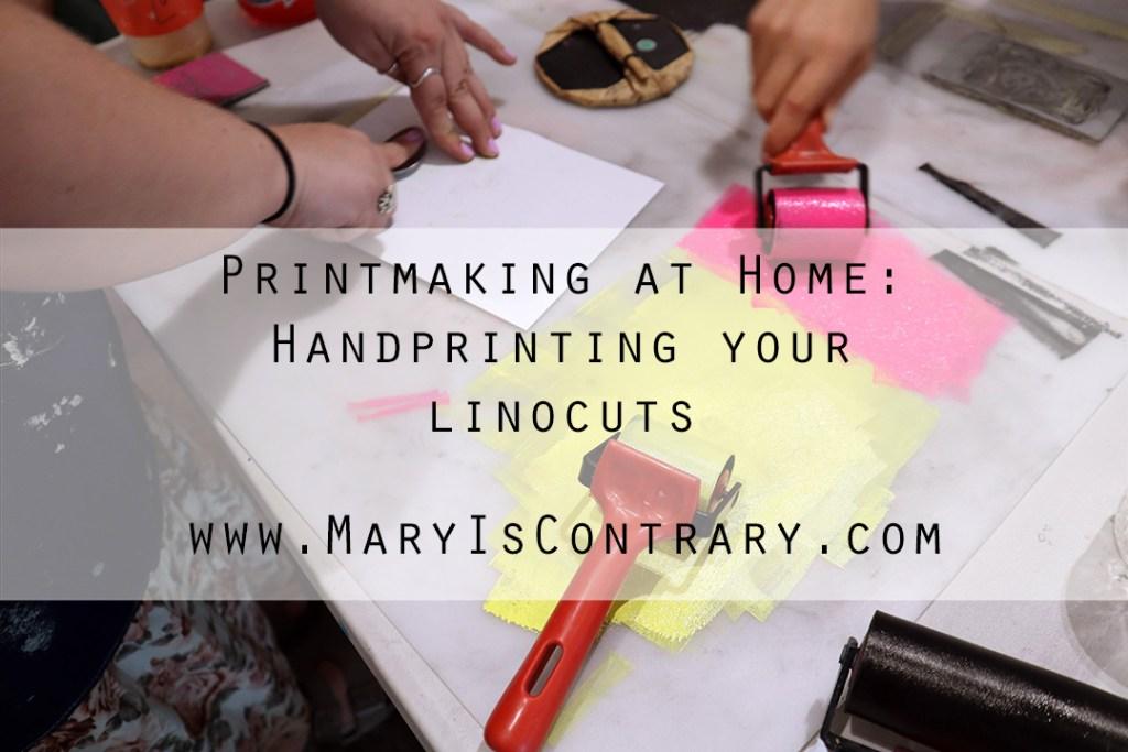Printmaking at home_ Handprinting your linocuts