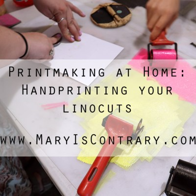 Printmaking at Home:  Hand Printing your Linocuts