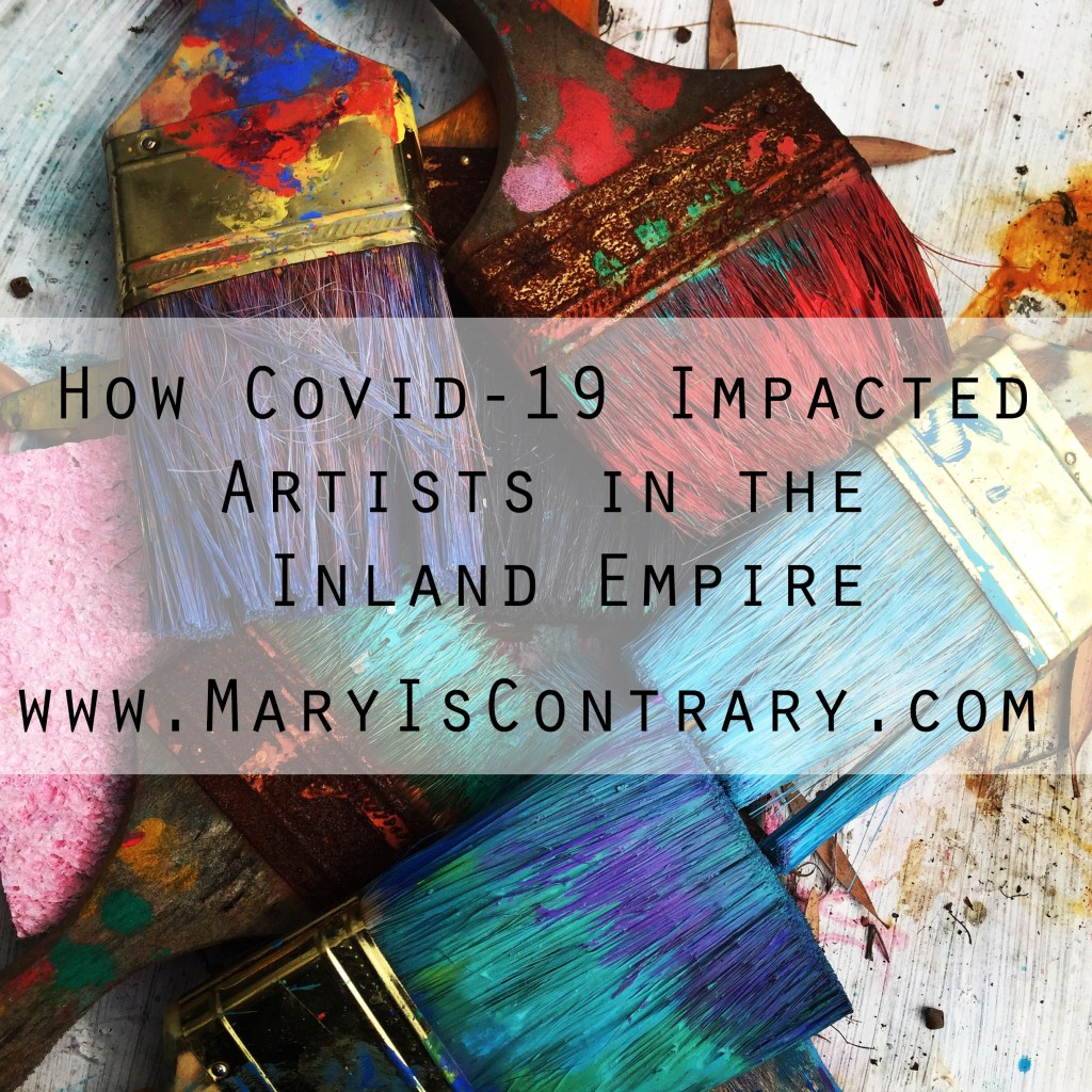 How covid 19 impacted the artists in the Inland Empire