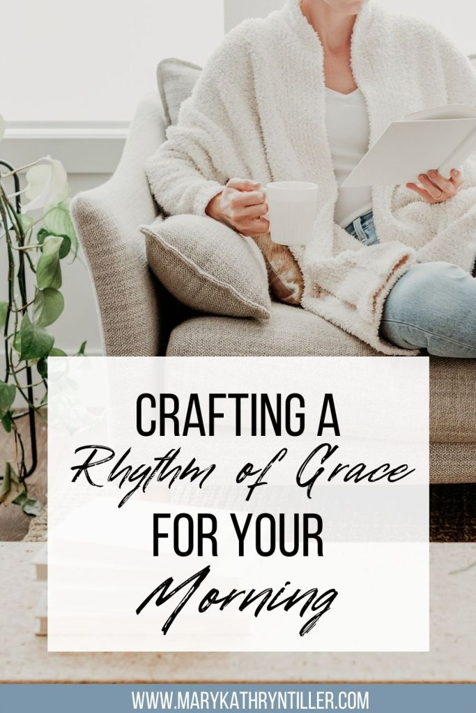 Crafting A rhythm of grace for your mornings
