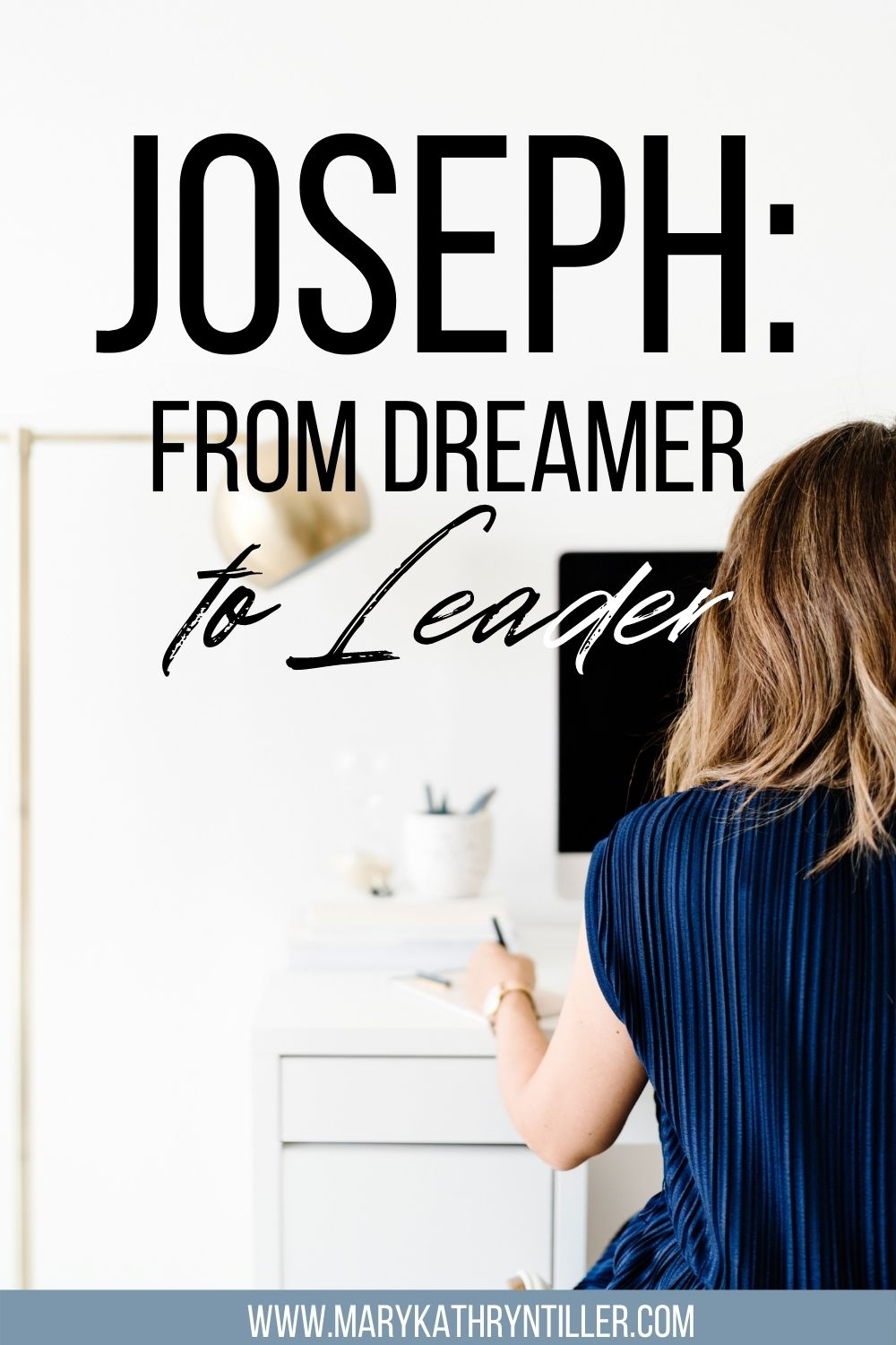 Joseph from dreamer to leader