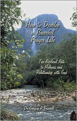 "A Book Review on ""How To Develop A Powerful Prayer Life"""